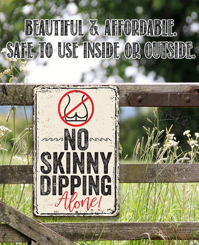 No Skinny Dipping Alone - Metal Sign.