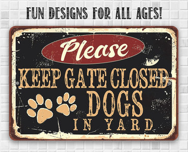 Please Keep Gate Closed Dogs In Yard - Metal Sign.