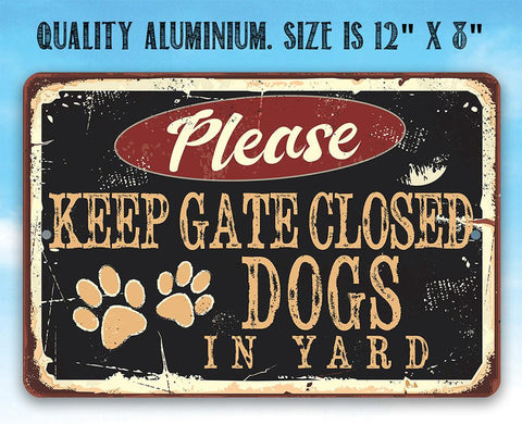 Image of Please Keep Gate Closed Dogs In Yard - Metal Sign.
