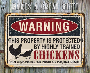 Property Protected by Chickens - Metal Sign.