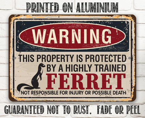 Image of Property Protected By Ferrets - Metal Sign.