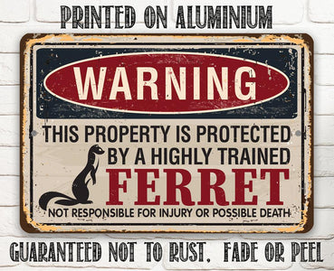 Property Protected By Ferrets - Metal Sign.