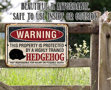 Property Protected By Hedgehog - Metal Sign.
