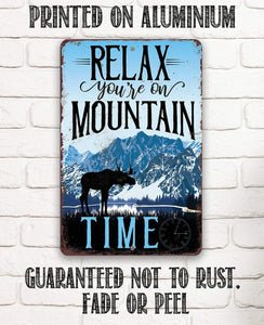 Relax You're On Mountain Time - Metal Sign.