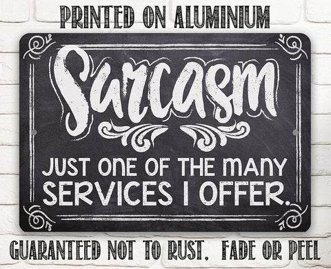 Image of Sarcasm Just One Of The Many - Metal Sign.