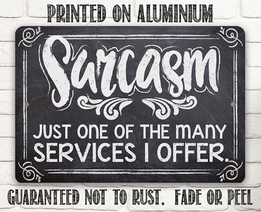Sarcasm Just One Of The Many - Metal Sign.