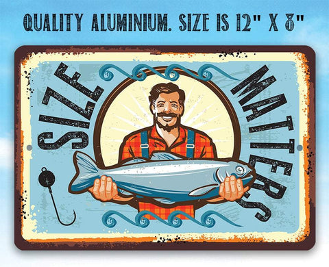 Size Matters Fishing - Metal Sign.