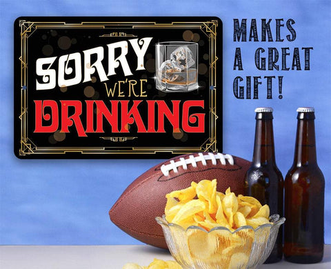Image of Sorry We're Drinking - Metal Sign.