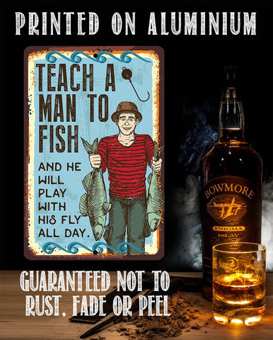 Image of Teach A Man To Fish - Metal Sign.