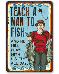 Teach A Man To Fish - Metal Sign.