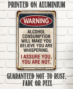 Warning Alcohol Consumption - Metal Sign.