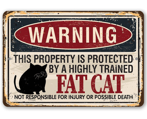 Warning Property Protected By A Fat Cat - Metal Sign.