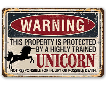 Warning Property Protected By A Unicorn - Metal Sign.