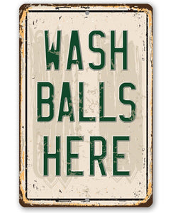 Wash Balls Here Golf Sign - Metal Sign.