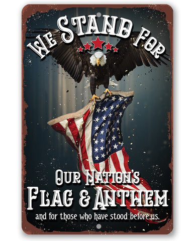 We Stand For Our Nation's Flag and Anthem - Metal Sign.