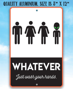 Whatever Just Wash Your Hands - Metal Sign.