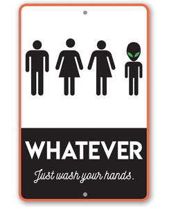 "Metal Sign -Whatever Just Wash Your Hands-8""x12"" or 12""x18"" Use Indoor/Outdoor-Funny Decor for Bathroom Lone Star Art 8 x 12"