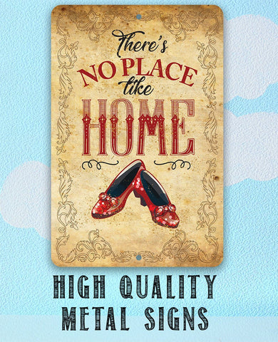 Wizard of Oz -There's No Place Like Home - Metal Sign.
