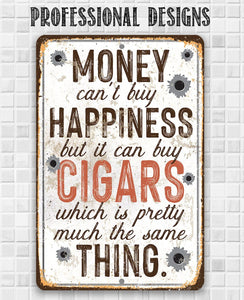 Money Can Buy Cigars - Metal Sign.