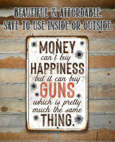 Money Can Buy Guns - Metal Sign.