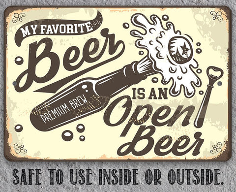 Image of My Favorite Beer Is An Open Beer- Metal Sign Metal Sign Lone Star Art
