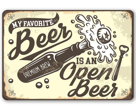 Image of My Favorite Beer Is An Open Beer- Metal Sign Metal Sign Lone Star Art 8 x 12