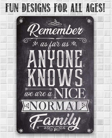 Nice Normal Family - Metal Sign.