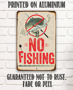 No Fishing Sign - Metal Sign.