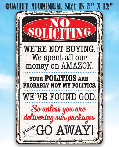 No Soliciting We're Not Buying - Metal Sign Metal Sign Lone Star Art
