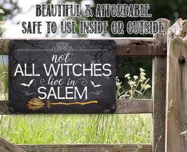 Not All Witches Live In Salem - Metal Sign.