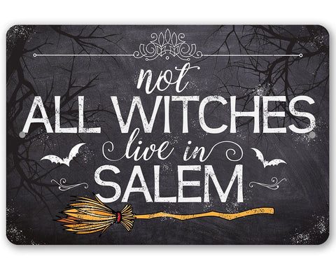 Image of Not All Witches Live In Salem - Metal Sign.