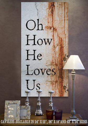 Image of Oh How He Loves Us - Canvas.