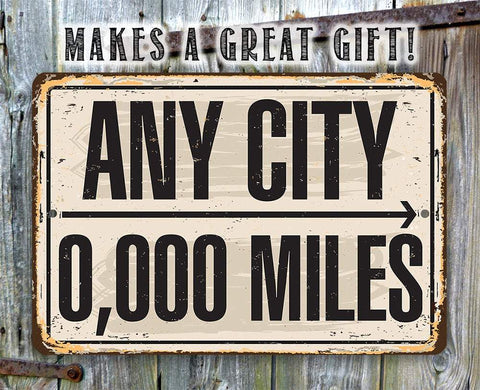 Personalized - Any City, Any Miles - Metal Sign.