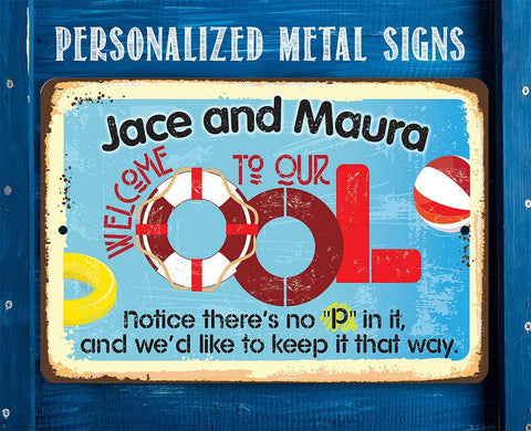 Personalized - Welcome To Our OOL - Metal Sign.