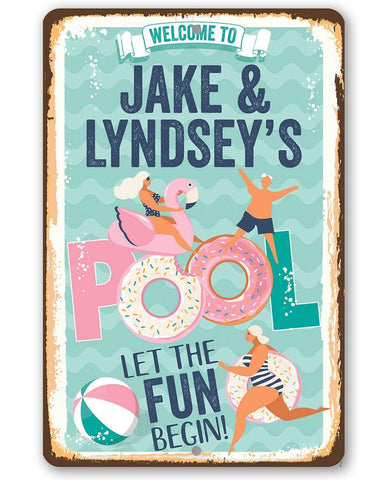 Personalized - Welcome To Our Pool Let the Fun Begin - Metal Sign.