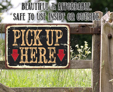 Image of Pick Up Here - Metal Sign.