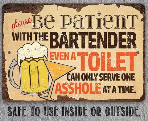 Please Be Patient With The Bartender - Metal Sign.