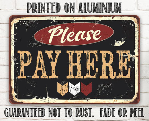 Image of Please Pay Here - Metal Sign.