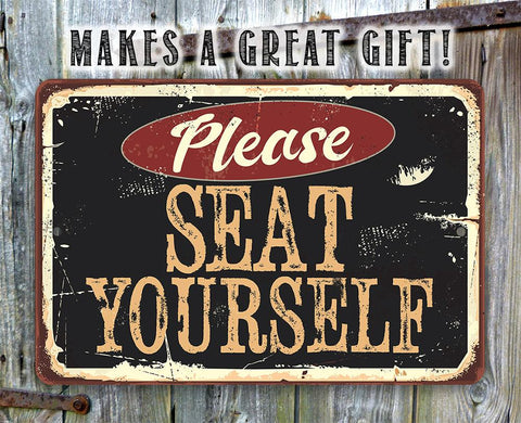 Image of Please Seat Yourself - Metal Sign.