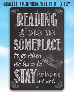 Reading Gives Us - Metal Sign.