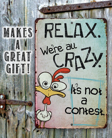 Relax, We're All Crazy - Metal Sign Metal Sign Lone Star Art