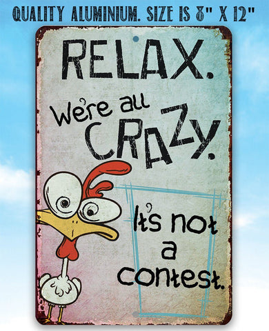 Image of Relax, We're All Crazy - Metal Sign Metal Sign Lone Star Art