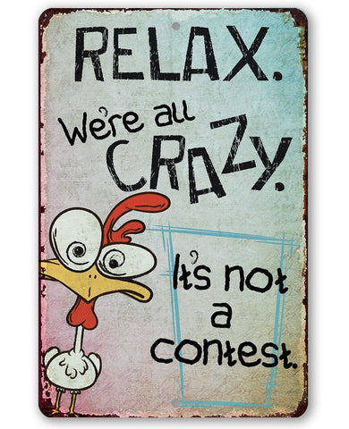 Image of Relax, We're All Crazy - Metal Sign Metal Sign Lone Star Art 8 x 12