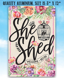 She Shed - Pink - Metal Sign.