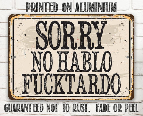 Image of Sorry No Habla Fucktardo - Metal Sign Metal Sign Lone Star Art