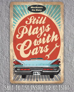 Still Plays With Cars - Metal Sign.
