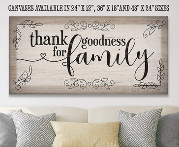 Thank Goodness For Family - Canvas