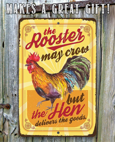 "Image of The Rooster May Crow Rust Proof Aluminum Sign - Available in 8""x12"" and 12""x18"" - Funny Gift."