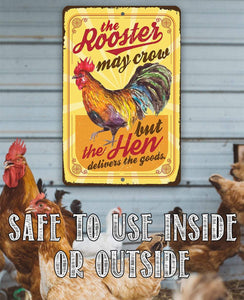 "The Rooster May Crow Rust Proof Aluminum Sign - Available in 8""x12"" and 12""x18"" - Funny Gift."