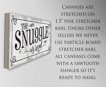 The Snuggle Is Real - Canvas